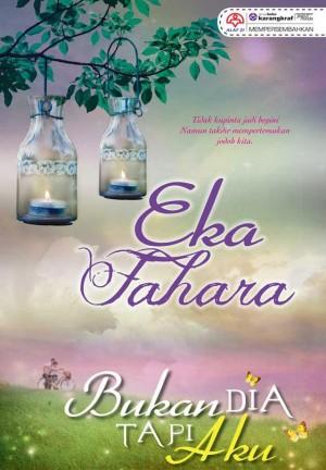 Bukan Dia Tapi Aku by Eka Farhara from KARANGKRAF MALL SDN BHD in Romance category