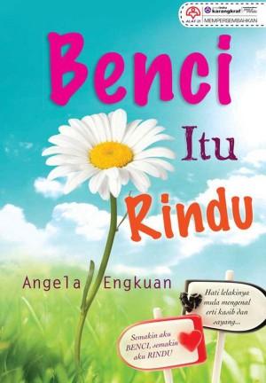 Benci Itu Rindu by Angela Ungkuan from KARANGKRAF MALL SDN BHD in Romance category