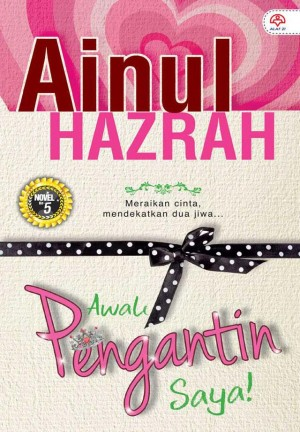 Awak Pengantin Saya! by Ainul Hazrah from  in  category