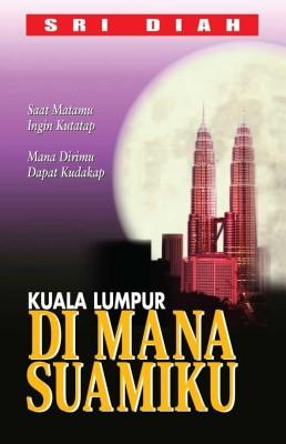 Kuala Lumpur Di Mana Suamiku by Sri Diah from  in  category
