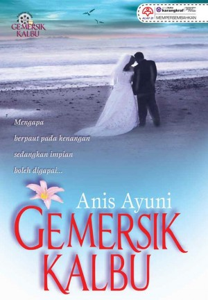 Gemersik Kalbu by Anis Ayuni from KARANGKRAF MALL SDN BHD in General Novel category