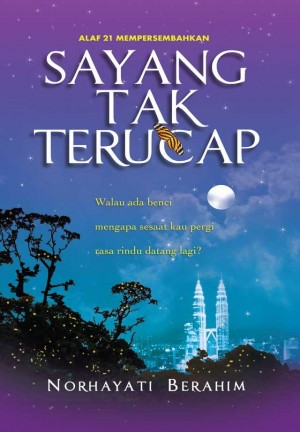 Sayang Tak Terucap by Norhayati Berahim from KARANGKRAF MALL SDN BHD in General Novel category
