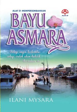 Bayu Asmara by Ilani Mysara from KARANGKRAF MALL SDN BHD in Romance category