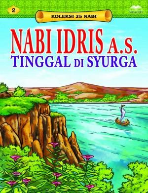 Nabi Idris a.s. Tinggal di Syurga by Sulaiman Zakaria from Kualiti Books Sdn Bhd in Islam category