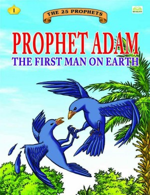 Prophet Adam the first man on earth by Sulaiman Zakaria from Kualiti Books Sdn Bhd in Islam category