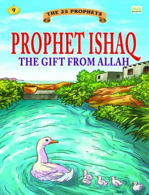 Prophet Ishaq the gift from Allah by Sulaiman Zakaria from Kualiti Books Sdn Bhd in Islam category