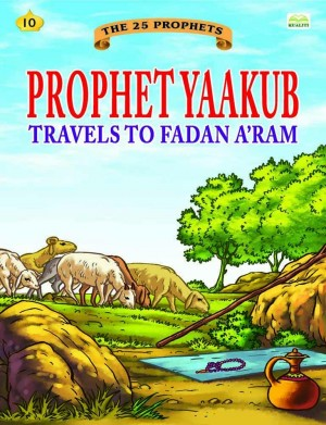 Prophet Yaakub travels to Fadan A'ram by Sulaiman Zakaria from Kualiti Books Sdn Bhd in Islam category