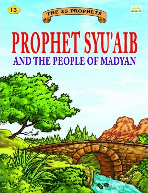 Prophet Syu'aib and the people of Madyan by Sulaiman Zakaria from Kualiti Books Sdn Bhd in Islam category