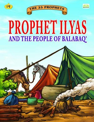 Prophet Ilyas and the people of Balabaq' by Sulaiman Zakaria from Kualiti Books Sdn Bhd in Islam category