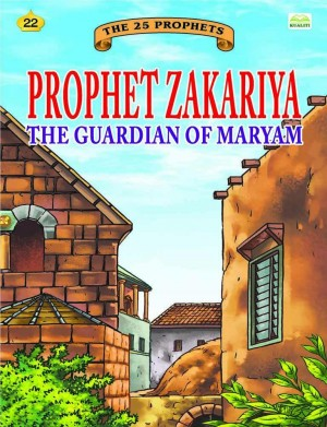 Prophet Zakariya the guaridian of Maryam by Sulaiman Zakaria from Kualiti Books Sdn Bhd in Islam category
