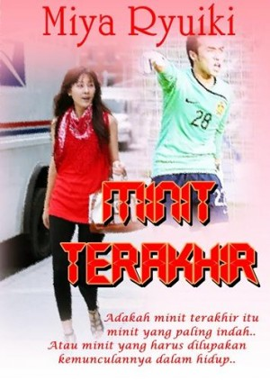 Minit Terakhir by Miya Ryuiki from LM Books Paradise in General Novel category