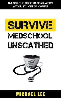 Survive MedSchool Unscathed by Michael Lee from  in  category