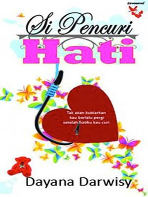 Si Pencuri Hati by Dayana Darwisy from Lovenovel Enterprise in Romance category
