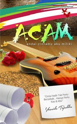 Andai Cintamu Aku Miliki by Yusnida Tajudin from Lovenovel Enterprise in Romance category