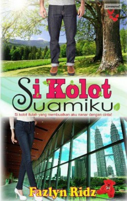 Si Kolot Suamiku by Fazlyn Ridz from Lovenovel Enterprise in Romance category