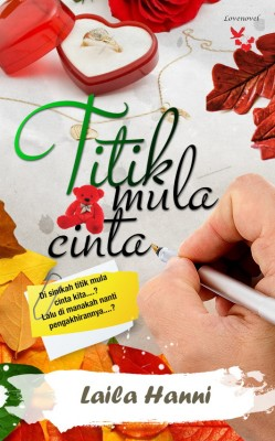 Titik Mula Cinta by Laila Hanni from Lovenovel Enterprise in General Novel category