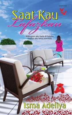 Saat Kau Lafazkan by Isma Adeliya from Lovenovel Enterprise in Romance category