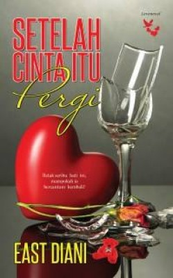 Setelah Cinta Itu Pergi by East Diani from Lovenovel Enterprise in Romance category