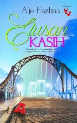 Elusan Kasih by A'je Fazlina from Lovenovel Enterprise in General Novel category