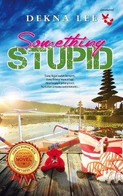 Something Stupid by Dekna Lee from Lovenovel Enterprise in Romance category
