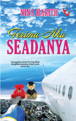 TERIMA AKU SEADANYA by NINA HARITH from Lovenovel Enterprise in General Novel category