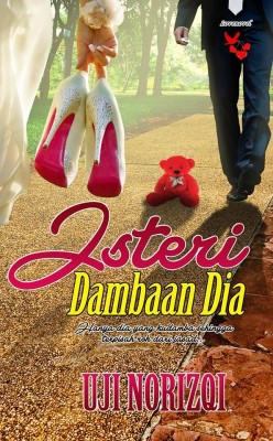 ISTERI DAMBAAN DIA by Uji Norizqi from Lovenovel Enterprise in General Novel category