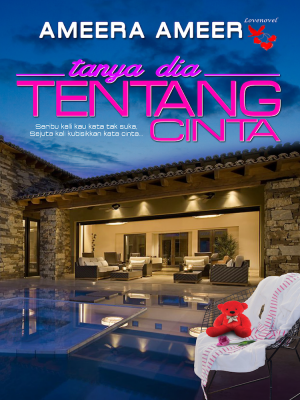 Tanya Dia Tentang Cinta by Ameera Ameer from Lovenovel Enterprise in Romance category