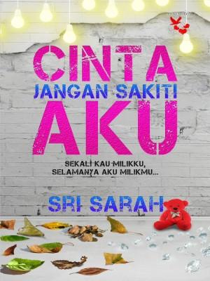 Cinta Jangan Sakiti Aku by Sri Sarah from  in  category