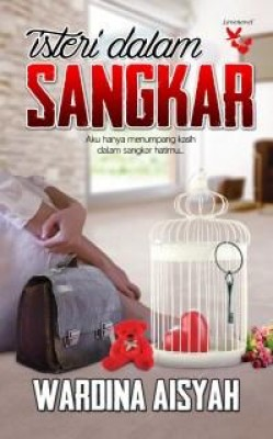 Isteri Dalam Sangkar by Wardina Aisyah from Lovenovel Enterprise in Romance category