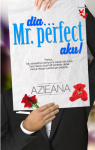 DIA... MR. PERFECT AKU!