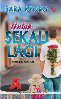 Untuk Sekali Lagi by Sara Kyoko from Lovenovel Enterprise in General Novel category