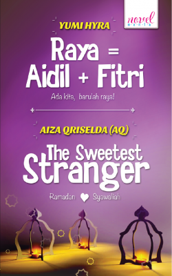 Raya = Aidil + Fitri - The Sweetest Stranger