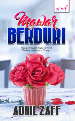 Mawar Berduri by Adnil Zaff from Lovenovel Enterprise in General Novel category