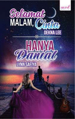 Selamat Malam Cinta! - Hanya Danial by Dekna Lee, Lynn Safiya from Lovenovel Enterprise in General Novel category