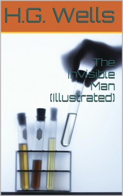 The Invisible Man (Illustrated) by H. G. Wells from Michael Hamilton in Classics category