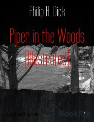 Piper In The Woods (Illustrated) by Philip K. Dick from Michael Hamilton in Classics category