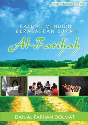 Kaedah Mendidik Berasaskan Surah Al-Fatihah by Danial Farhan bin Dolmat from Muamalah Events in Religion category