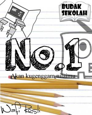 Budak Sekolah: No.1 by Wafi Rosli from Muhammad Aidil Wafi Bin Rosli in Teen Novel category