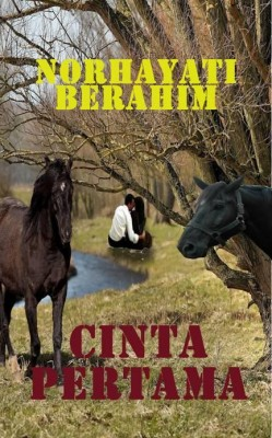Cinta Pertama by Norhayati Berahim from NB Kara Sdn Bhd in General Novel category