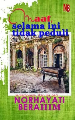 Maaf Selama Ini Tidak Peduli by Norhayati Berahim from NB Kara Sdn Bhd in General Novel category
