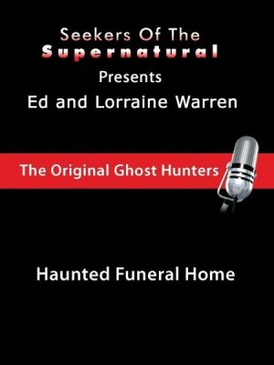 Ed and Lorraine Warren: Haunted Funeral Home (Conversations with the Ed and Lorraine Warren) by Taffy Sealyham from OmniMedia Publishing LLC in Religion category