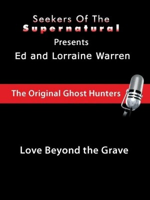 Love Beyond the Grave (Conversations with the Ed and Lorraine Warren) by Taffy Sealyham from OmniMedia Publishing LLC in Religion category