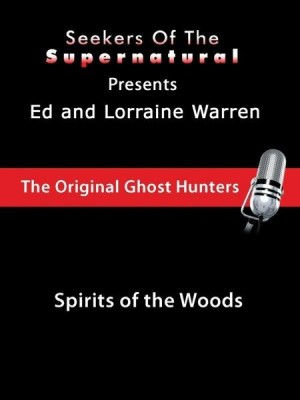 Ed and Lorraine Warren: Spirits of the Woods by Taffy Sealyham from OmniMedia Publishing LLC in Religion category