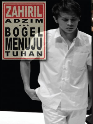 Bogel Menuju Tuhan by Zahiril Adzim from Orange Dove Sdn Bhd in Language & Dictionary category