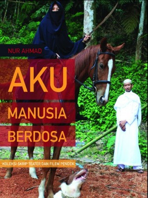 AKU MANUSIA BERDOSA Koleksi Skrip Teater dan Filem Pendek by Nur Ahmad from Orange Dove Sdn Bhd in Language & Dictionary category