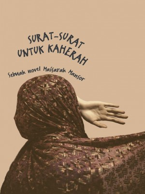SURAT-SURAT UNTUK KAHERAH by Maisarah Mansor from Orange Dove Sdn Bhd in General Novel category