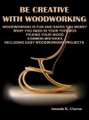 Be Creative With Woodworking by Amanda K. Clayton from  in  category