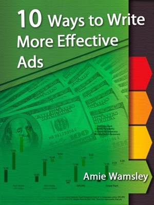 10 Ways To Write More Effective Ads by Amie Wamsley from OUTSIDE THE BOX ebookpublishing in Tots & Toddlers category