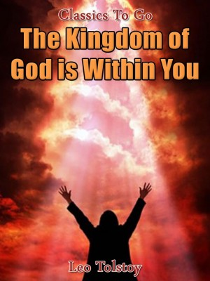 The Kingdom of God Is Within You by Leo Tolstoy from OUTSIDE THE BOX ebookpublishing in Children category