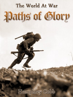Paths of Glory by Humphrey Cobb from OUTSIDE THE BOX ebookpublishing in General Novel category